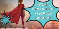 National Comic Book Day: Be Your Own Superhero!