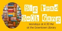 Big Head Book Gang at the Downtown Library