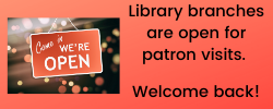 Library Branches Reopen for Patron Visits